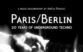 PARIS/BERLIN : 20 YEARS OF UNDERGROUND TECHNO (documentary)