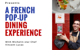 FRENCH POP UP RESTAURANT LUNCH WITH CHEF VINCENT LUCAS – 17, 18 & 21 MARCH