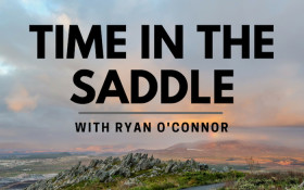 Ryan O'Connor introduces Time in the Saddle