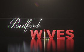 Bedford Wives: local show promises lots of intrigue