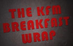 KFM Breakfast Wrap 30 January