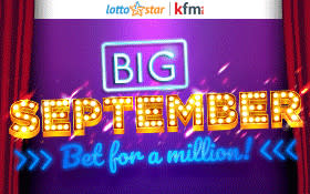 It's Big September – Bet for a Million with LottoStar and Kfm 94.5!