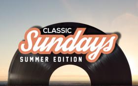 Classic Sundays - Summer Edition