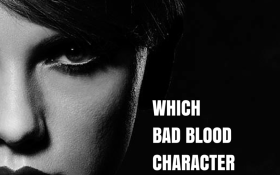 Which Bad Blood character are you?