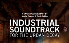 INDUSTRIAL SOUNDTRACK FOR THE URBAN DECAY (documentary)
