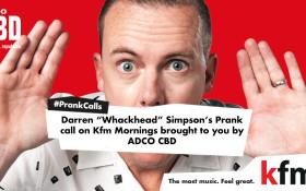 "Darren ""Whackhead"" Simpson's Prank on Kfm Mornings"