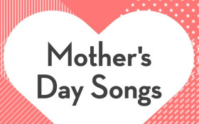 Top 10 Mother's Day songs of all time