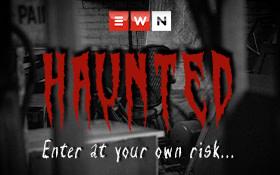 EWN presents... Haunted