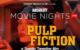 Absolut Movie Nights at Shimmy Beach Club: Pulp Fiction
