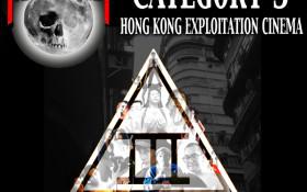 CATEGORY 3: The Untold Story of Hong Kong Exploitation Cinema