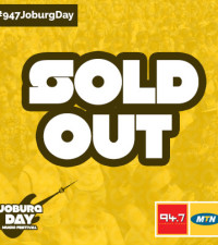 JUST IN: #947JoburgDay with MTN is SOLD OUT