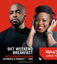 Meet Lusky & Hulisani, the new 947 Weekend Breakfast team