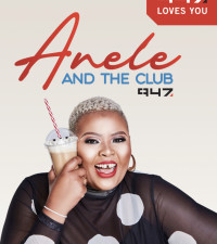 [LATEST] Anele and the Club on 947 take Joburg fun to the next level