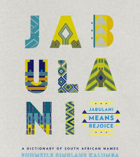 Celebrate the meaning of your African name with Jabulani dictionary