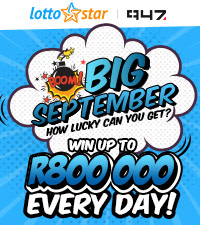 LottoStar & 947 are back this Big September  & it's more invigorating than ever!
