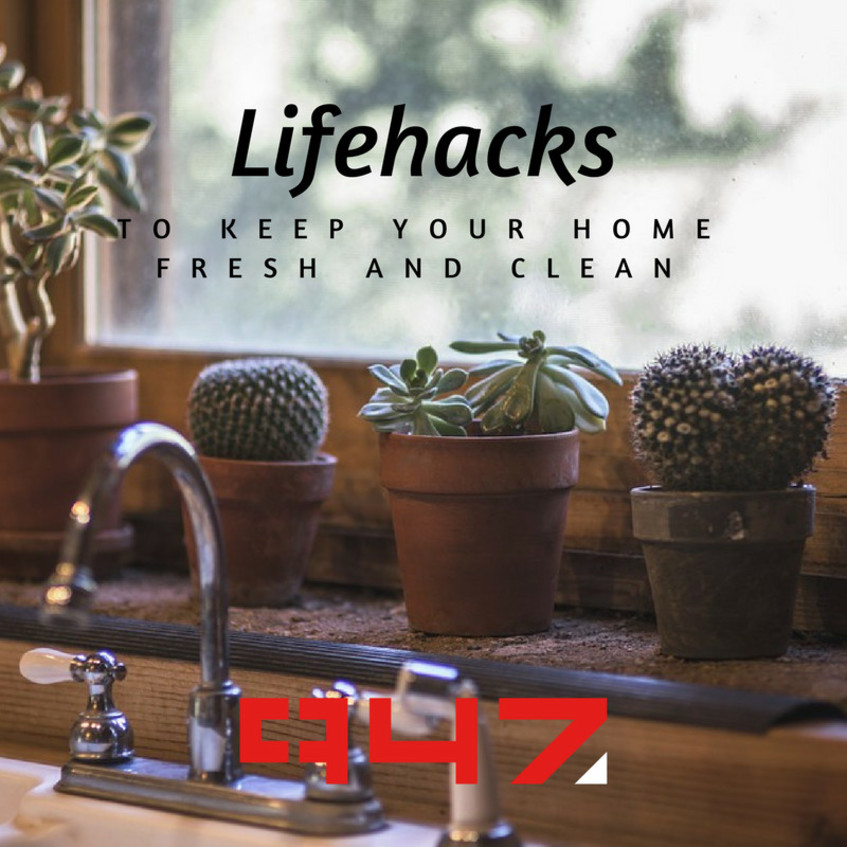 These lifehacks will help you keep your home looking fresh and clean