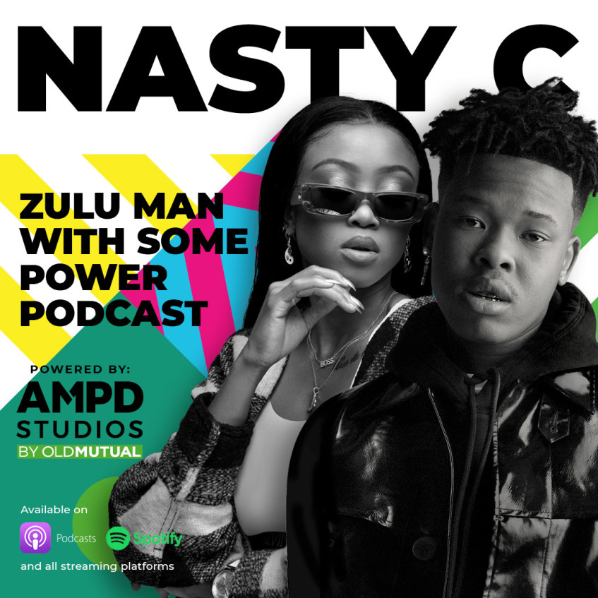 [PODCAST] Nasty C: Zulu Man With Some Power Podcast Series - powered by AMPD