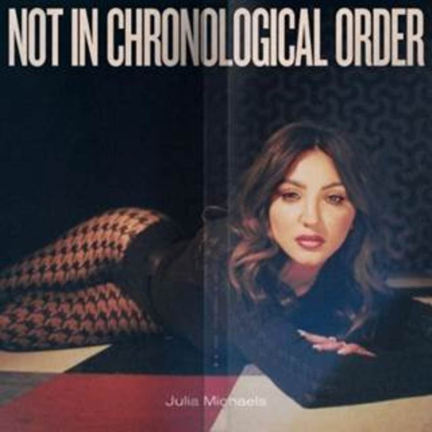Julia Michaels Debut Album Not In Chronological Order out now