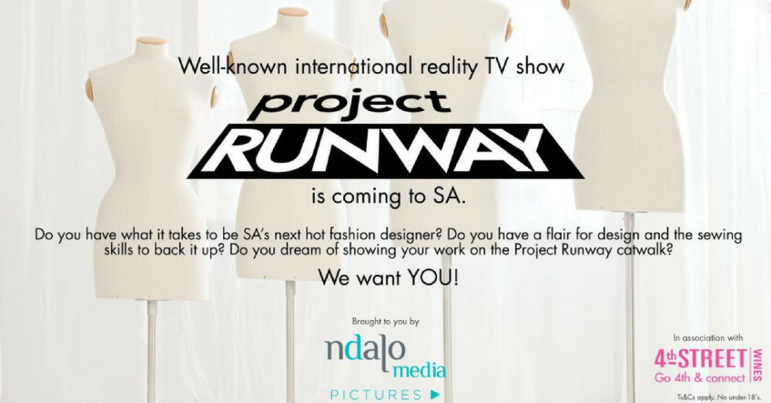 Project Runway South Africa Is Looking For Fashion Designers