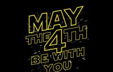 May the Fourth be with you, a celebration of Star Wars Day