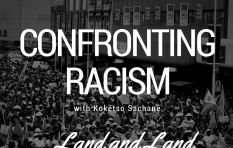 "Land Debate: ""Racial dispossession is not just a legacy of Apartheid"""