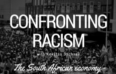Confronting Racism: Final Episode Focuses on Economy and Racial Politics