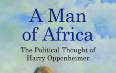 'A Man of Africa - The Political Thought of Harry Oppenheimer'.