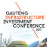 Gauteng Infrastructure Investment Conference