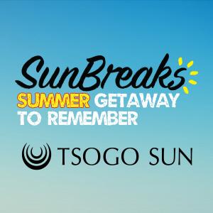 702 Tsogo Sun SunBreaks Summer Getaway