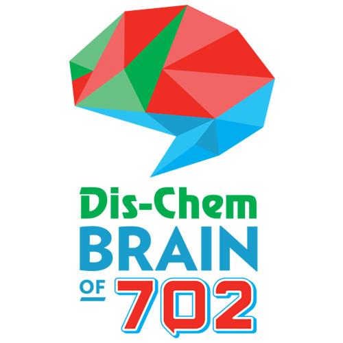 The Dis-Chem Brain of 702 2018