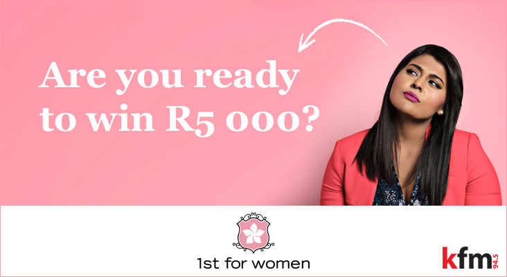 "1st For Women ""Always ready. Just in case"" on Kfm 94.5"