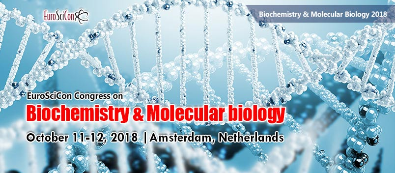 EuroSciCon Congress on Biochemistry & Molecular biology 2018