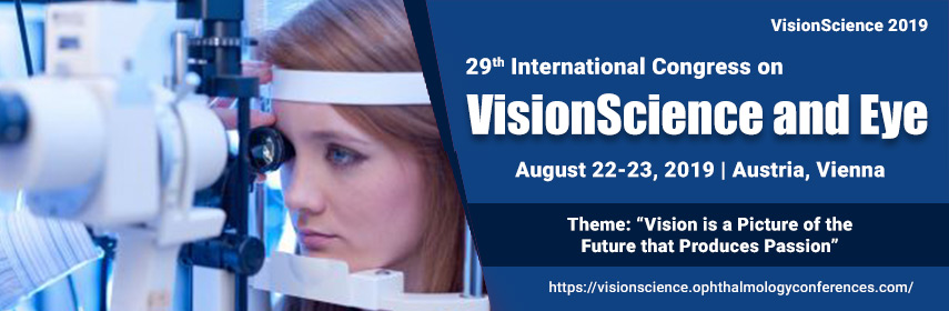 29th International Congress on VisionScience and Eye  August 22-23, 2019