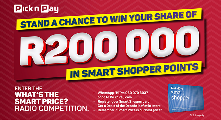 WIN R5000 IN SMART SHOPPER POINTS WITH PICK n PAY!