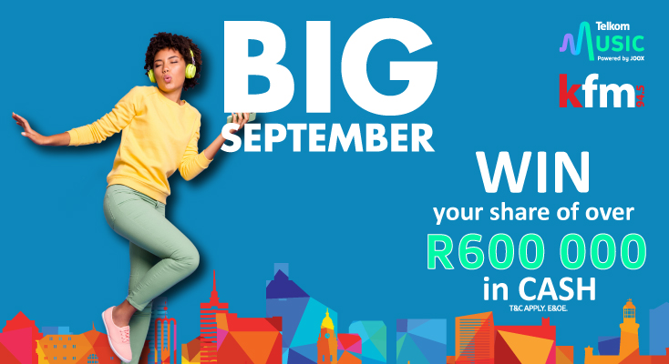 WIN A SHARE OF OVER R600000CASH WITH KFM'SBIG SEPTEMBER
