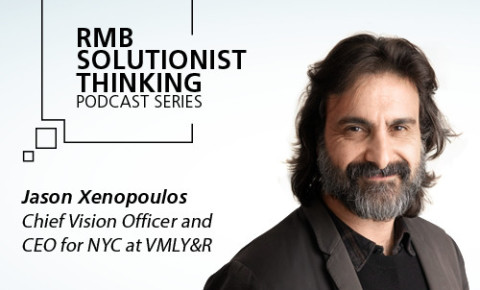 RMB Solutionist Thinking - Jason Xenopoulos from VMLY&R