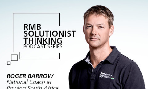 RMB Solutionist Thinking - South African National Rowing Coach, Roger Barrow