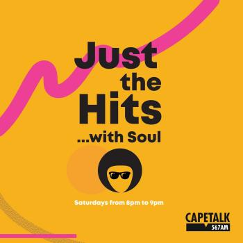 Just the Hits Soul CapeTalk