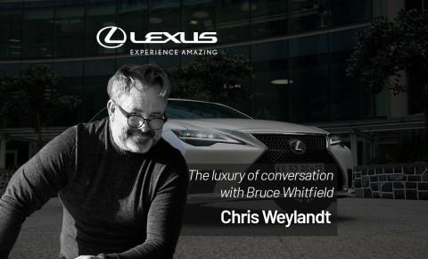 Lexus: Luxury Of Conversation - Chris Weylandt