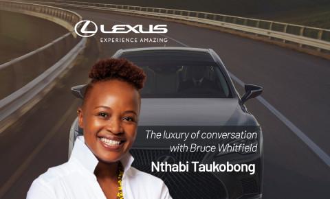 Lexus: Luxury Of Conversation - Nthabi Taukobong