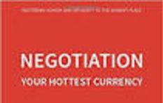 'Negotiation, your hottest currency'