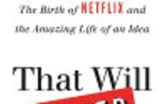 'That will never work' -  the birth of Netflix and the amazing life of an idea