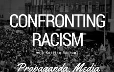 Confronting Racism:Propaganda, Media, and the Arts