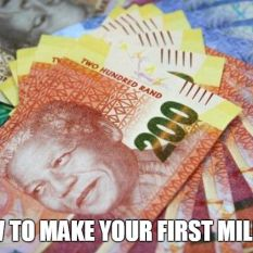 How to make your first R1 million (after that it just becomes so much easier)