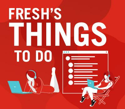 Fresh's Things to do