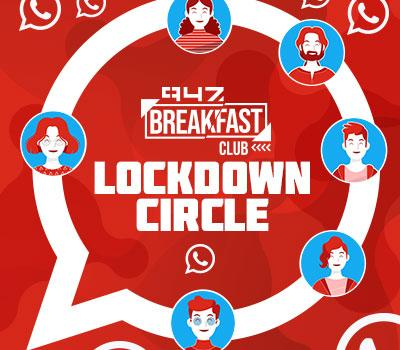 The 947 Breakfast Club Lockdown Circle