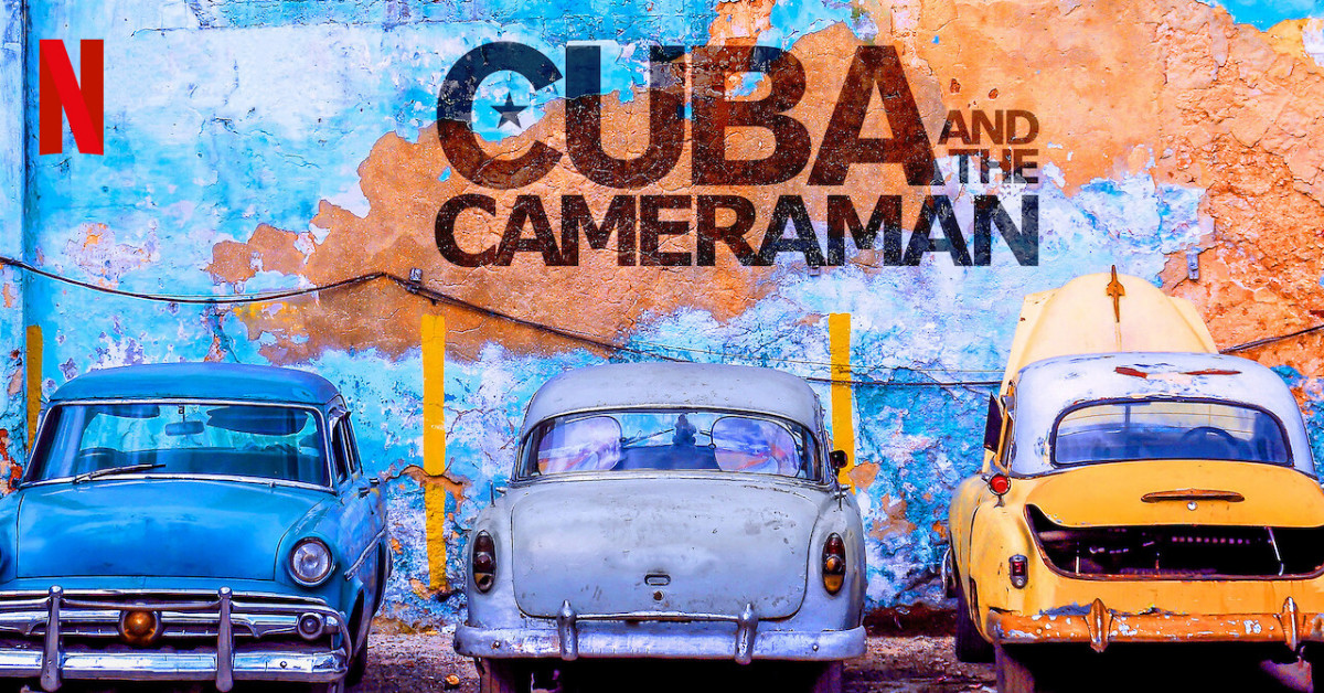 REVIEW] Netflix's captivating documentary, Cuba and the Cameraman